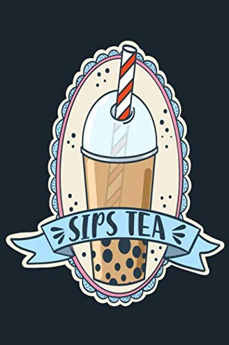 Sips Tea: A Funny Notebook for the Boba Tea and Bubble Tea Lover