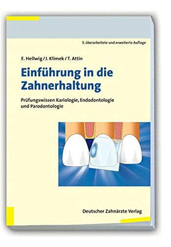 Einführung In Die Zahnerhaltung  Prüfungswissen Kariologie Endodontologie Und Parodontolgie
