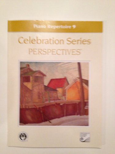 Celebration Series Perspectives: Piano Repertoire 9 By the Carnegie Hall Royal Conservatory Achievement Program. For Piano. This Edition: 4th. Solo Piano. Celebration Series Perspectives. Baroque, Classical, Romantic, 20th- And 21st Century.