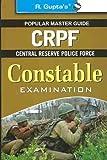 CRPF: Constable (Technician/Tradesman/Pioneer) Exam Guide (Popular Master Guide)