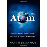 Probing the Atom: Interactions of Coupled States, Fast Beams, and Loose Electrons