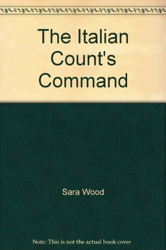The Italian Count's Command (Presents) (Harlequin Presents, 255 August 2005)