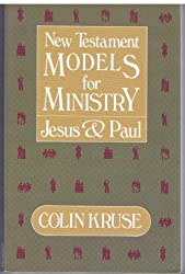 New Testament Models for Ministry, Jesus and Paul