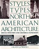 img - for Styles and Types of North American Architecture: Social Function and Cultural Expression by Alan Gowans (1992-10-22) book / textbook / text book