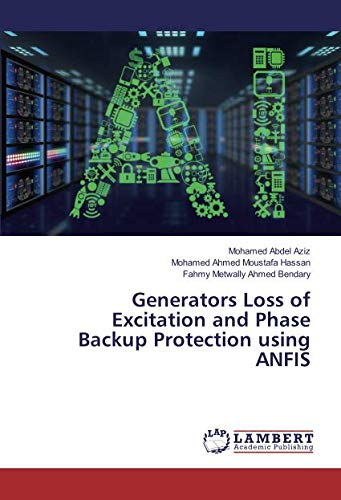 Generators Loss of Excitation and Phase Backup Protection using ANFIS ()