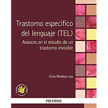 Trastorno específico del lenguaje (TEL): Avances en el estudio de un trastorno invisible (Psicología)