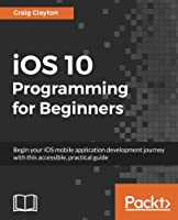 iOS 10 Programming for Beginners Front Cover