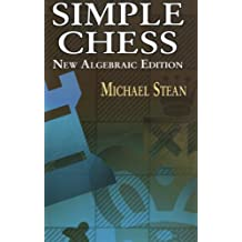 Simple Chess: New Algebraic Edition (Dover Chess)