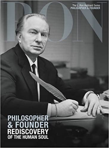 L. Ron Hubbard: Philosopher & Founder: Rediscovery of the ...