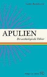 Apulien- Der archäologische Führer (Der Archaologische Fuhrer)