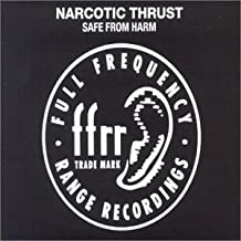 Safe from Harm by Narcotic Thrust