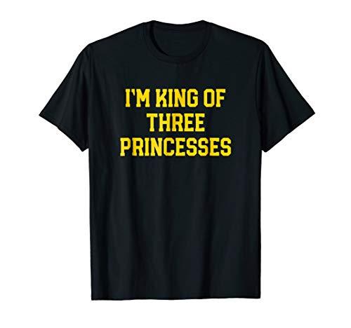 Mens Im King Of Three Princesses T Shirt -