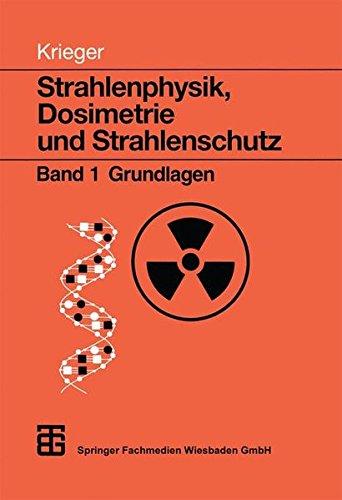 Strahlenphysik, Dosimetrie und Strahlenschutz, Bd.1, Grundlagen
