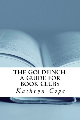 Read Online The Goldfinch: A Guide for Book Clubs (The Reading Room Book Group Guides) pdf epub