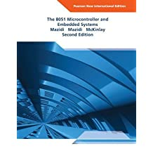 [The 8051 Microcontroller and Embedded Systems] (By: Muhammad Ali Mazidi) [published: August, 2013]