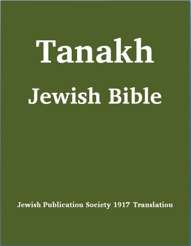 Tanakh (Tanach) Jewish Bible (1917 Jewish Publication Society Translation)