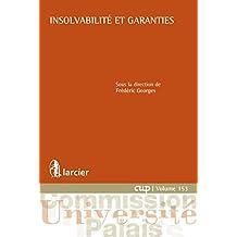 Insolvabilité et garanties (Commission Université-Palais (CUP) t. 153) (French Edition)