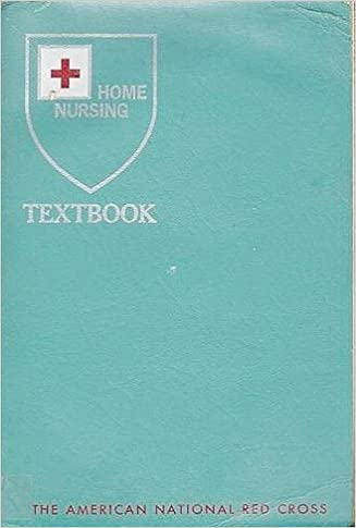 b635b6a2962 Home Nursing Textbook (The American National Red Cross) (seventh edition)  American  National Red Cross  Amazon.com  Books