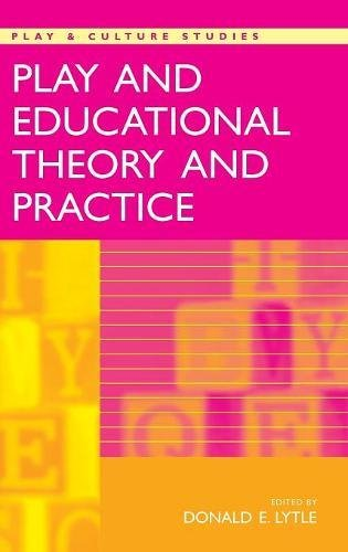 Play and Educational Theory and Practice (Play & Culture Studies)