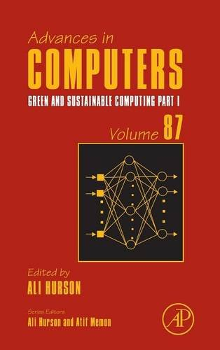 Green and Sustainable Computing: Part I, Volume 87 (Advances in Computers)