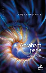 Abraham parle - Un nouveau commencement