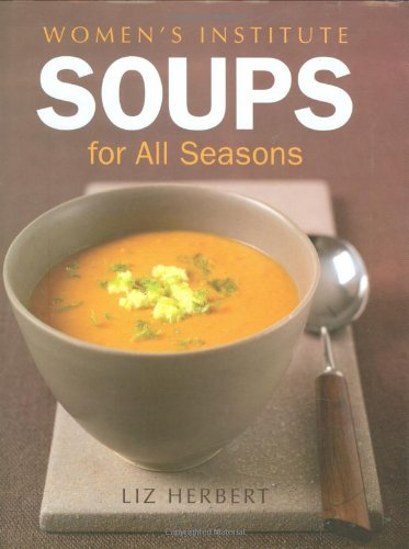 Read Online Woman's Institute Soups for All Seasons pdf epub