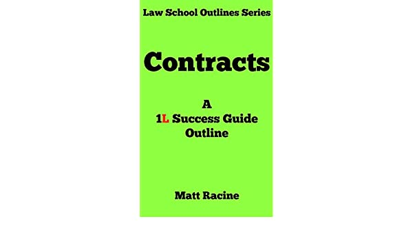 Contract law a 1l success guide outline law school outlines book 3 contract law a 1l success guide outline law school outlines book 3 kindle edition by matt racine professional technical kindle ebooks amazon fandeluxe Image collections