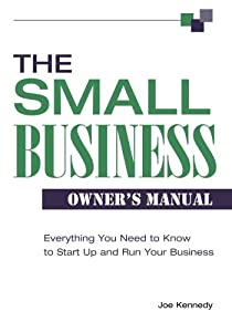 The Small Business Owner's Manual: Everything You Need to Know to Start Up and Run Your Business by The Career Press, Inc.