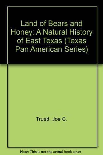 Land of Bears and Honey: A Natural History of East Texas (Texas Pan American Series)