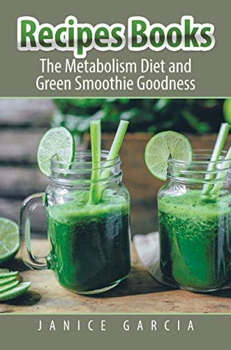 Recipes Books: The Metabolism Diet and Green Smoothie Goodness