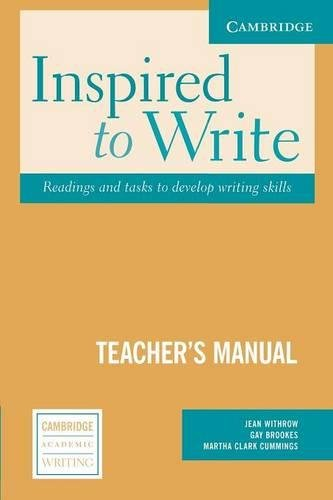Inspired to Write Teacher's Manual: Readings and Tasks to Develop Writing (Cambridge Academic Writing Collection)