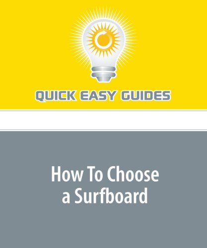 How To Choose a Surfboard: Get the Best Surfboard for You pdf