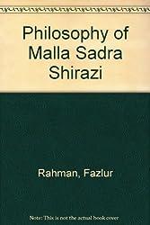 Philosophy of Malla Sadra Shirazi