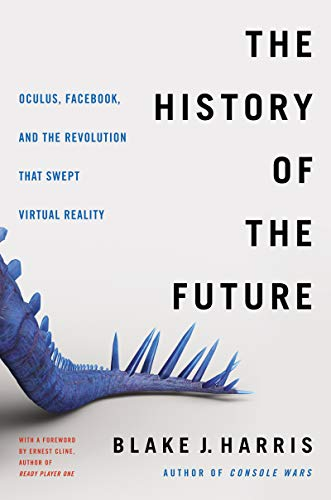 [READ] The History of the Future: Oculus, Facebook, and the Revolution That Swept Virtual Reality T.X.T