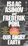 Our Angry Earth, Frederik Pohl and Isaac Asimov, 0812520963