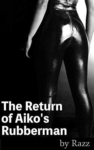 The Return of Aiko's Rubberman