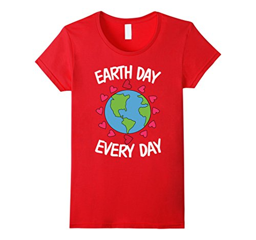Women's Earth Day Every Day T-Shirt 2017 Kids Men Women Science T-sh Medium Red