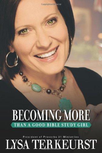 Download Becoming More Than a Good Bible Study Girl pdf epub