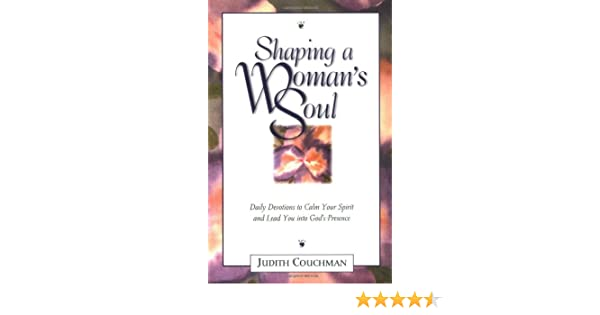 Shaping a Womans Soul