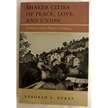 Shaker Cities of Peace, Love, and Union: A History of the Hancock Bishopric