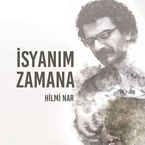 Hilmi Nar-Isyanım Zamana 2018