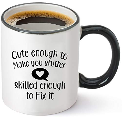 Cute Enough to Make You Stutter, Skilled Enough to Fix It Coffee Mug - Funny Speech Language Pathologist Teacher Gifts - SLP Therapist Gift for Men Women Him Her - 11 oz Tea Cup White