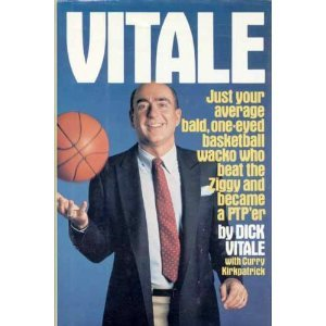 Vitale: Just Your Average Bald, One-Eyed Basketball Wacko Who Beat the Ziggy and Became a PTP'er