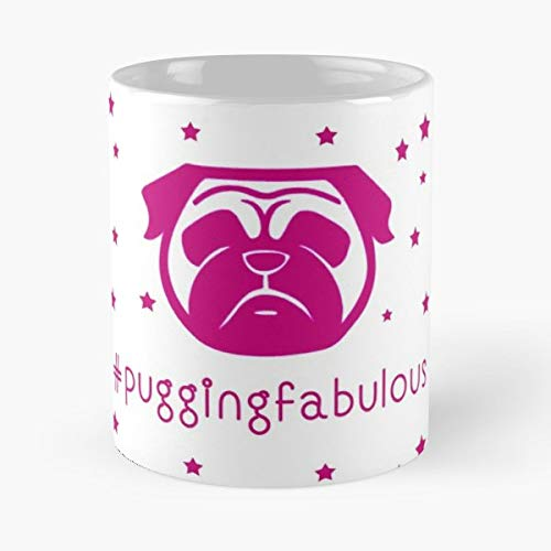 Pug Humor Puggingfabulous Fab Life Coffee Mugs Unique Ceramic Novelty Cup