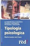 Tipologia psicologica. Le funzioni della coscienza: pensiero e sentimento, intuizione e sensazione