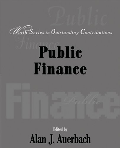 Public Finance: Worth Series in Outstanding Contributions Alan Auerbach