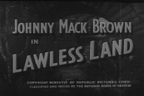 College Football All American Johnny Mack Brown Stars In Lawless Land (1937) [DVD], A Classic Cowboy Western Also Featuring Louise Stanley, Ted Adams, Julian Rivero, And Horace Murphy.