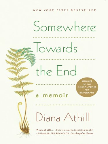 Somewhere Towards the End: A Memoir cover