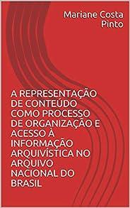 A representação de conteúdo como processo de organização e acesso à informação arquivística no Arquivo Naciona