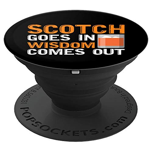 Scotch Goes In Whiskey Comes Out | Whiskey Drinker Gift PopSockets Grip and Stand for Phones and Tablets
